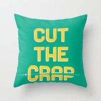 Cut The Crap Throw Pillow