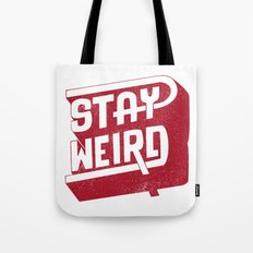 STAY WEIRD Tote Bag