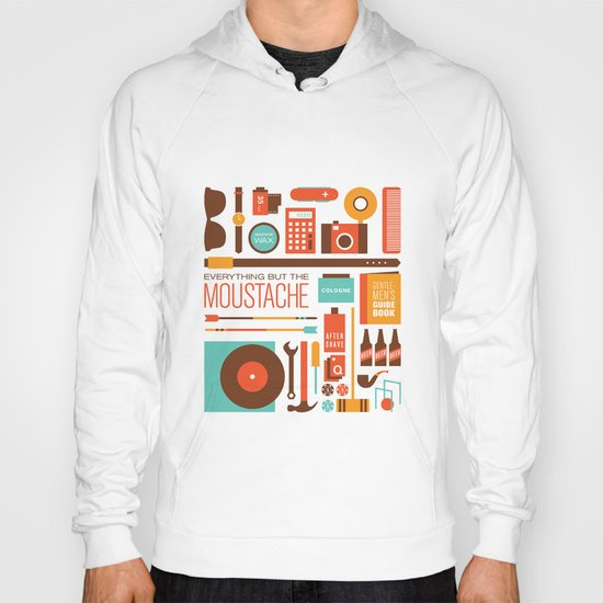 Everything But The Moustache Hoody