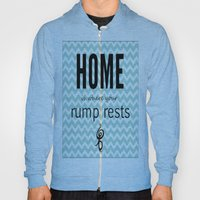 Home Is Where Your Rump … Hoody