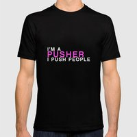 I'm A Pusher I PUSH People! quote from the movie Mean Girls Mens Fitted Tee Black SMALL