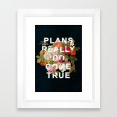 Plans Really Do Come Tru… Framed Art Print