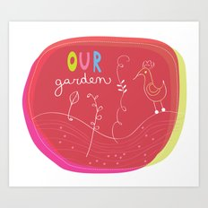 our garden Art Print