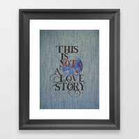 This is Not a Love Story Framed Art Print
