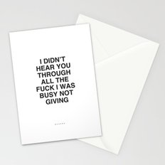 I Didn't Hear You Stationery Cards