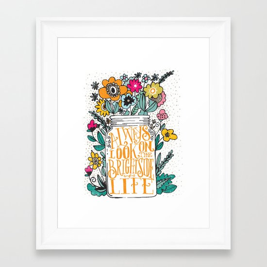 ALWAYS LOOK ON THE BRIGHT SIDE... Framed Art Print