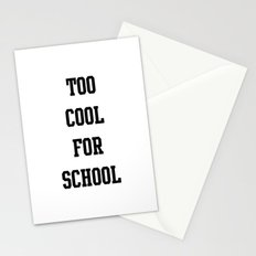 too cool for school Stationery Cards