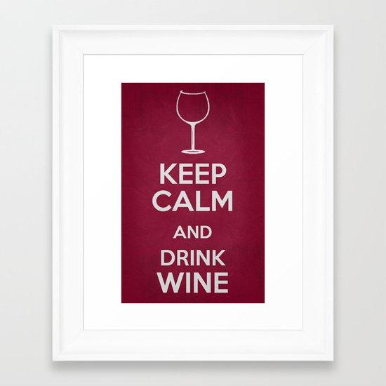 Keep Calm - Drink Wine Poster Framed Art Print