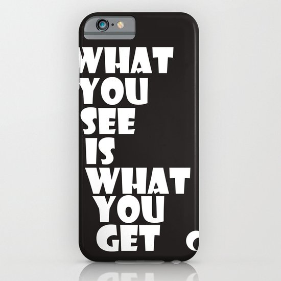 What You See iPhone & iPod Case