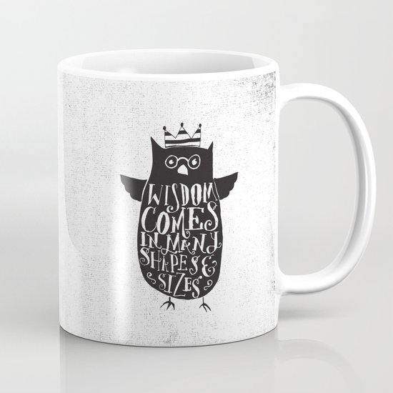 WISDOM COMES IN MANY SHAPES & SIZES Mug
