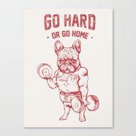 GO HARD OR GO HOME FRENC… Canvas Print