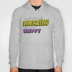Everything's Amazing and Nobody's Happy Hoody
