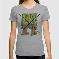I Don't Like It. Womens Fitted Tee Athletic Grey SMALL