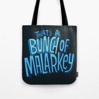Malarkey Tote Bag