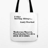 WARHOL: I Like Boring Th… Tote Bag