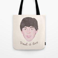 Paul is live Tote Bag