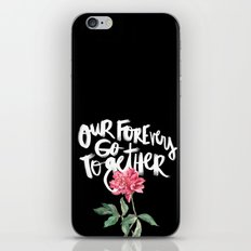 Our Forevers Go Together iPhone & iPod Skin