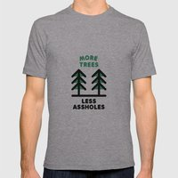 More Trees Less Assholes Mens Fitted Tee Athletic Grey SMALL