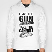 Hoody featuring Leave the Gun Take the Cannoli by 6amcrisis
