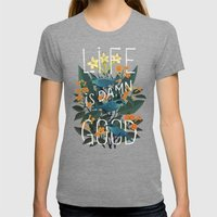 Life is Damn Good Womens Fitted Tee Tri-Grey SMALL