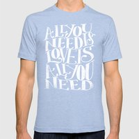 ALL YOU NEED IS LOVE IS … Mens Fitted Tee Tri-Blue SMALL