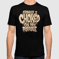 Frankly, I choked on my porridge. Mens Fitted Tee Black SMALL