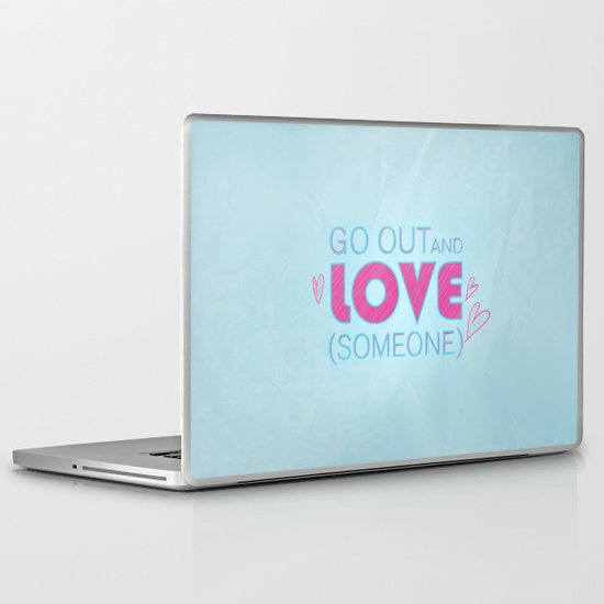 Go Out And Love Someone Laptop & iPad Skin