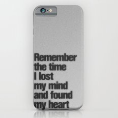 Remember The Time... iPhone 6s Slim Case