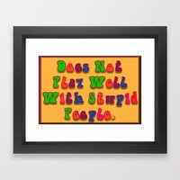 Does Not Play Well With … Framed Art Print