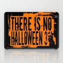 There Is No Halloween 3 iPad Case