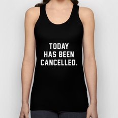 Today has been Cancelled Unisex Tank Top