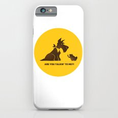 Are you talkin to me? Slim Case iPhone 6s