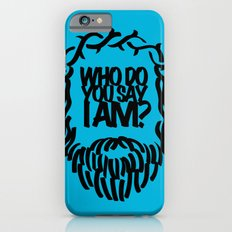 Who do you say I am? Slim Case iPhone 6s