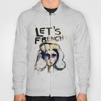 LET'S FRENCH!  Hoody