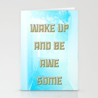 Wake Up and Be Awesome Stationery Cards