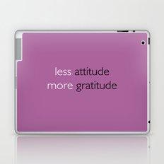 Less attitude,more gratitude Laptop & iPad Skin