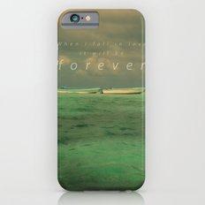 When I fall in love.... iPhone 6 Slim Case