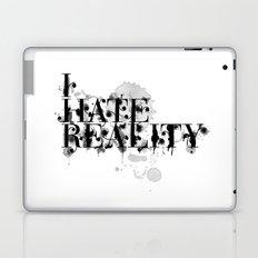 I hate reality Laptop & iPad Skin