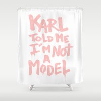 Karl Told Me... Shower Curtain