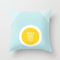 When In Doubt, Keep It S… Throw Pillow