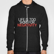 Life Is Too Short For Negativity Hoody
