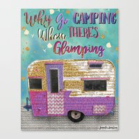 Why Go Camping When There's Glamping Canvas Print