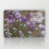 someday. Laptop & iPad Skin