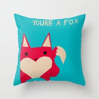 You're A Fox Throw Pillow