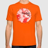 Forget It < The NO Series (Red) Mens Fitted Tee Orange SMALL