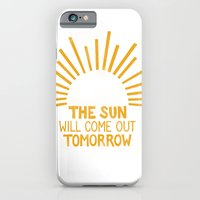 The Sun Will Come Out To… iPhone 6 Slim Case