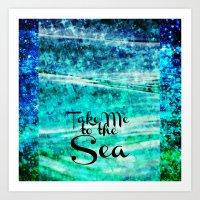 TAKE ME TO THE SEA - Typ… Art Print