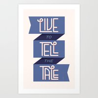 Live to Tell the Tale Art Print