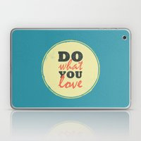 Do What You Love Laptop & iPad Skin