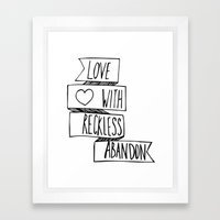 Love With Reckless Aband… Framed Art Print